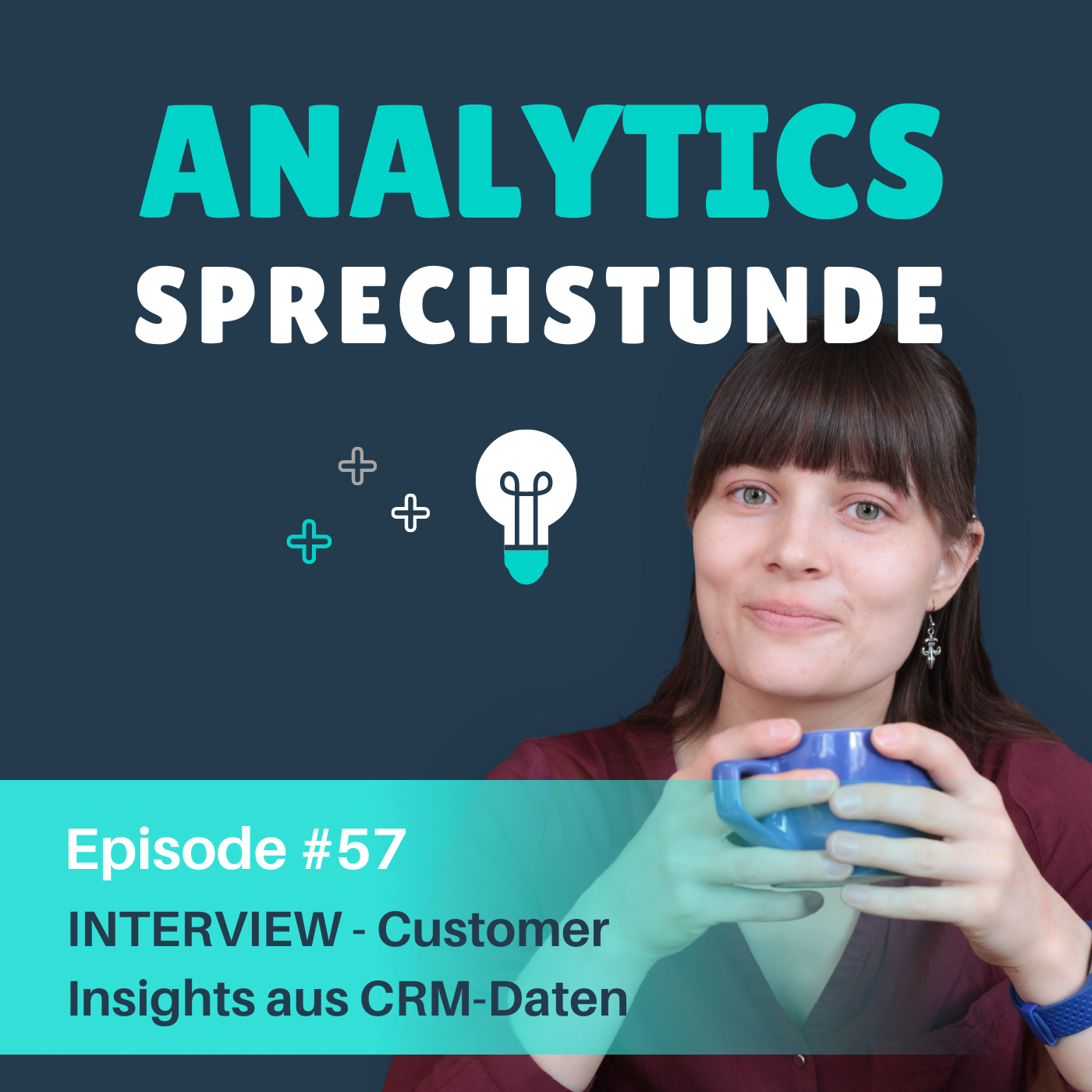 57 Customer Insights aus CRM-Daten mit Dr. Julia Zukrigl