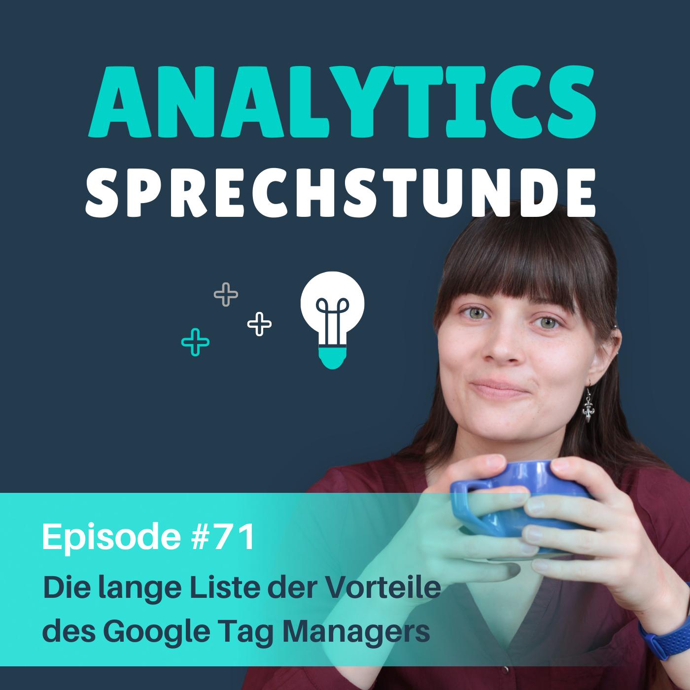 71 Die lange Liste der Vorteile des Google Tag Managers