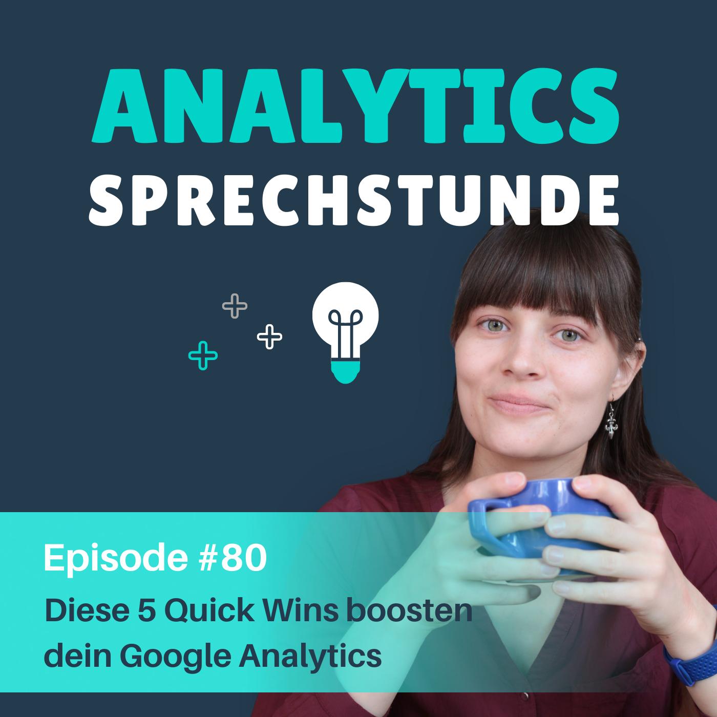 80 Diese 5 Quick Wins boosten dein Google Analytics